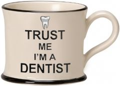 Trust me I'm a Dentist Mug by Moorland Pottery