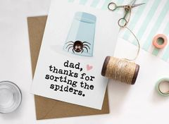 Dad thanks for sorting the spiders Card by Mrs Best