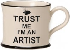 Trust me I'm an Artist Mug by Moorland Pottery