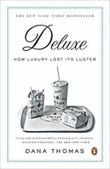 Deluxe-How Luxury lost it's Luster by Dana Thomas