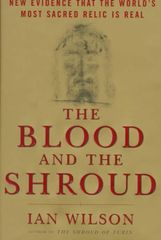 Blood and The Shroud by Ian Wilson