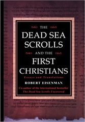 Dead Sea Scrolls and the First Christians Essays and Translations by Robert Eisenman
