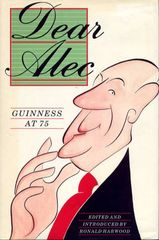 Dear Alec-Guinness at 75, Edited and introduced by Ronald Harwood.
