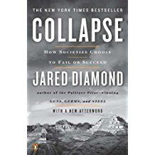 Collapse-How Societies Choose to Fail or Succeed by Jared Diamond