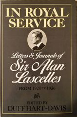 In Royal Service-Letters and Journals of Sir Alan Lascelles from 1920 to 1936-Volume II, Edited by Duff Hart-Davis