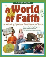 A World of Faith Introducing Spiritual Traditions to Teens by Carolyn Pogue