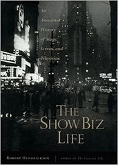 Showbiz Life-An Anecdotal History of Stage, Screen and Television by Robert Hendrickson