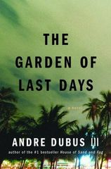 Garden of Last Days, The by Andre Dubus III