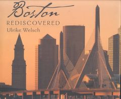 Boston Rediscovered by Ulrike Welsch
