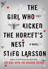 Girl who kicked in the Hornet's Nest by Stieg Larson