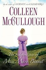 Independence of Miss Mary Bennet, The by Colleen McCullough