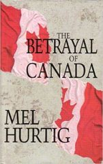 Betrayal of Canada, The by Mel Hurtig