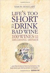 Life's too short to Drink Bad Wine-100 Wines for the discerning Drinker by Stephen Hoggart