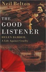 Good Listener-Helen Bamber:A Life Against Cruelty by Neil Belton