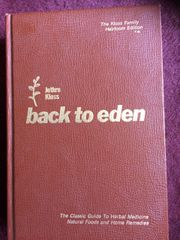 Back to Eden-The Classic Guide to Herbal Medicine, Natural Foods and Home Remedies by Jethro Kloss