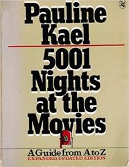 5001 Nights at the Movies-A Guide from A to Z by Pauline Kael