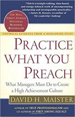 Practice What You Preach by David H. Maister