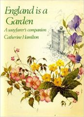 England is a Garden-A Wayfarer's Companion by Catherine Hamilton