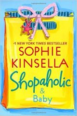 Shopaholic and Baby by Sophie Kinsella.