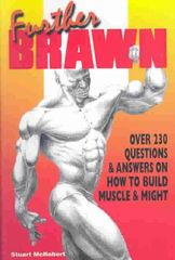 Further Brawn-Over 230 Questions & Answers on How to Build Muscle and Might by Stuart McRobert
