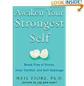 Awaken your Strongest Self by Neil Fiore PH.D.