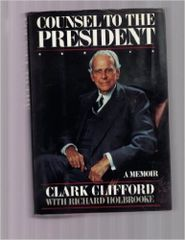 Counsel to the President by Clark Clifford
