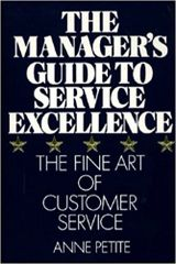 Manager's Guide to Service Excellence-The Finance Art of Customer Service by Anne Petite