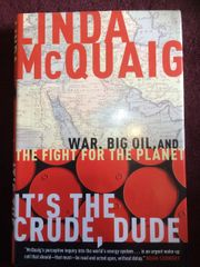 It's the Crude Dude by Linda McCuaig