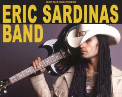 Feb. 23, Saturday - Honoka'a - Eric Sardinas Band - Gold Circle - Will Call