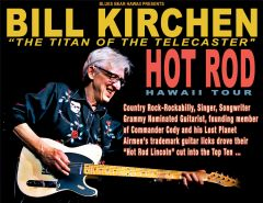 March 30, Sat. - Bill Kirchen - The Honoka'a Peoples Theatre - Will-Call Gen. Adm.