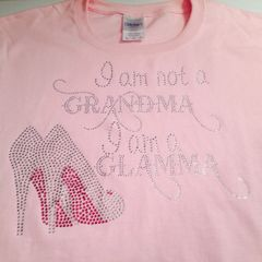 I AM NOT A GRANDMA, I AM A GLAMMA RHINESTONE BLING TEE