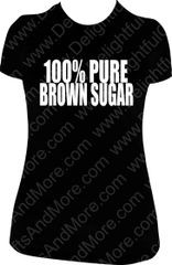 100% PURE BROWN SUGAR TEE