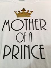MOTHER OF A PRINCE AND SON OF A QUEEN SHIRT SET