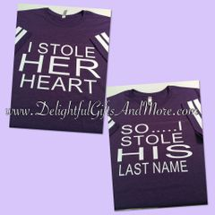 I STOLE HER HEART AND SO I STOLE HIS LAST NAME SHIRT SET (MARRIED COUPLES)