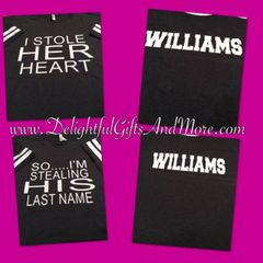 I STOLE HER HEART AND SO I'M STEALING HIS LAST NAME SHIRT SET (ENGAGED COUPLES)