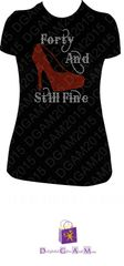 FORTY AND STILL FINE RHINESTONE BLING TEE