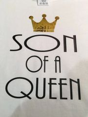 SON OF A QUEEN SHIRT ADD ON