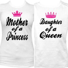 MOTHER OF A PRINCESS AND DAUGHTER OF A QUEEN SHIRT SET
