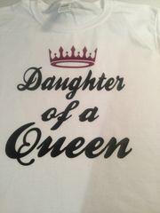 DAUGHTER OF A QUEEN SHIRT ADD ON