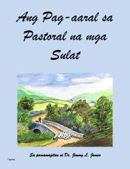 The Study of the Pastoral Epistles in Tagalog By Dr. Jimmy James