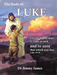 The Study of Luke By Dr. Jimmy James