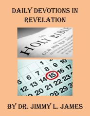 Daily Devotions in Revelation By Dr. Jimmy L. James