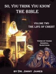 So you think you know the Bible Volume 2 Life of Christ