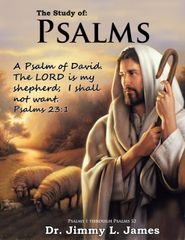 The Study of Psalms Volume 1 By Dr. Jimmy James