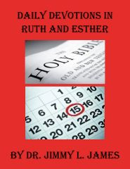 Daily Devotions in Ruth and Esther By Dr. Jimmy James