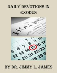 Daily Devotions in Exodus By Dr. Jimmy James