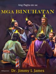 The Study of Acts in Hiligaynon By Dr. Jimmy James