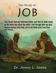 The Study of Job By Dr. Jimmy James