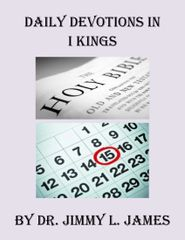 Daily Devotions in I Kings By Dr. Jimmy James
