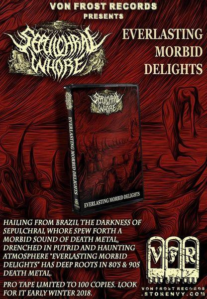 Sepulchral Whore - Everlasting Morbid Delights ( Cassette ) VFR !
